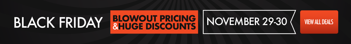 Black Friday: Blowout Pricing & Huge Discounts - November 29-30. View All Deals.